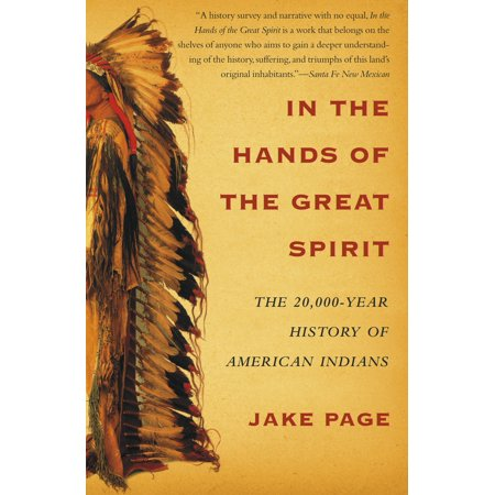 In the Hands of the Great Spirit : The 20,000-Year History of American