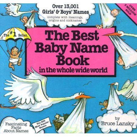 The Best Baby Name Book in the Whole Wide World (Unique Baby Girl Names With Meaning 2017)