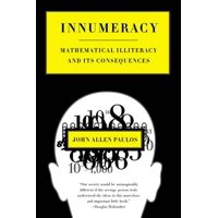 Innumeracy : Mathematical Illiteracy and Its Consequences