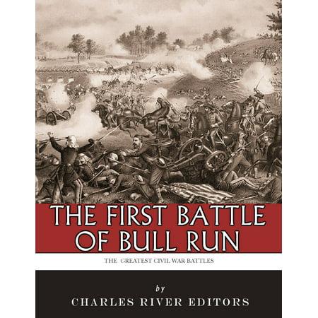 The Greatest Civil War Battles: The First Battle of Bull Run (First Manassas) -
