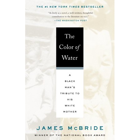 The Color of Water : A Black Man's Tribute to His White