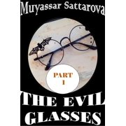 The Evil Glasses Part 1 - eBook