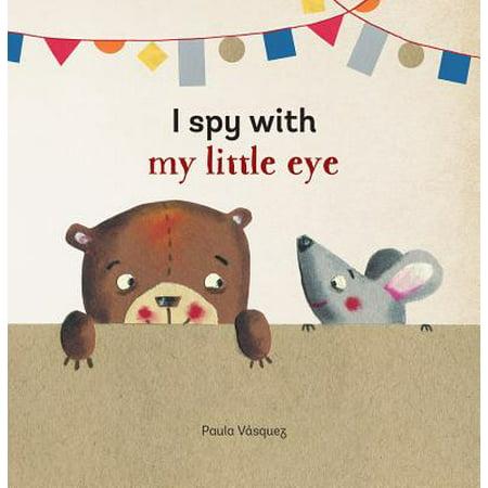 I Spy With My Little Eye (Board Book)
