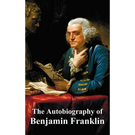 The Autobiography of Benjamin Franklin - Benjamin Franklin For Kids