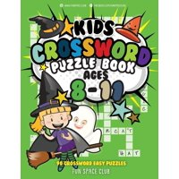 Kids Crossword Puzzle Books Ages 8-11 : 90 Crossword Easy Puzzle Books for Kids