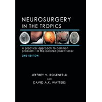 Neurosurgery in the Tropics: A Practical Approach to Common Problems for the Isolated Practitioner (Hardcover)