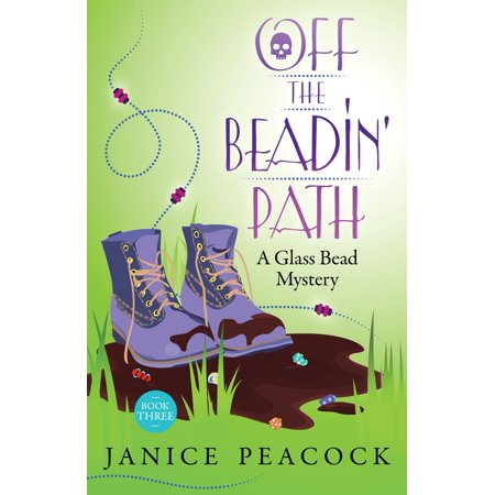Off the Beadin' Path, Glass Bead Mystery Series, Book 3 - (Glasses Off Review)