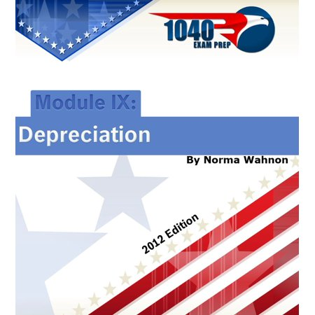 1040 Exam Prep Module IX: Depreciation - eBook ()