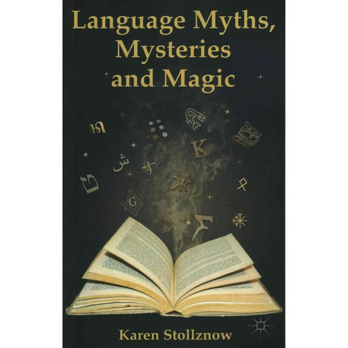 Language Myths, Mysteries and Magic