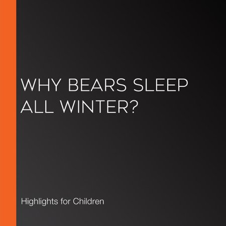 Why Bears Sleep All Winter? - Audiobook ()