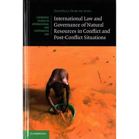 International Law And Governance Of Natural Resources In Conflict And Post Conflict Situations