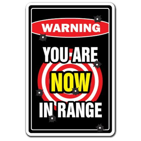 YOU ARE NOW IN RANGE Warning Decal gun rifle shotgun lover NRA (Best Mid Range Shotgun)