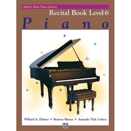 Alfred's Basic Piano Library: Alfred's Basic Piano Library Recital Book, Bk 6 (Paperback) (Piano Recital Decorations)
