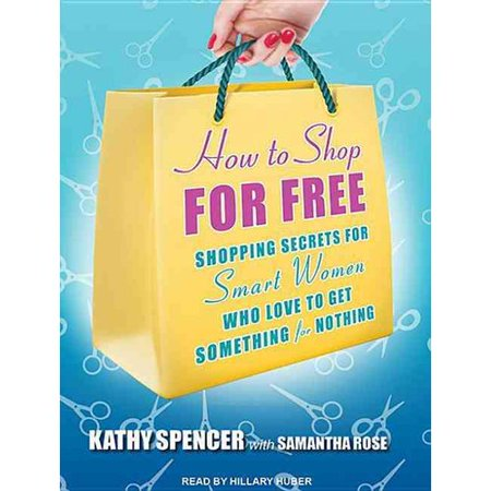 How To Shop For Free  Shopping Secrets For Smart Women Who Love To Get Something For Nothing