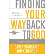 Finding Your Way Back to God : Five Awakenings to Your New Life