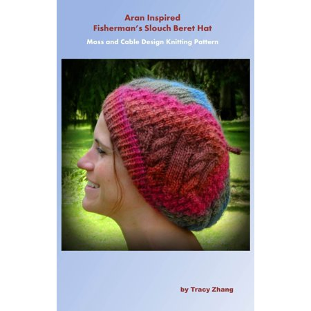Knitted Cable Patterns - Aran Inspired Fisherman's Slouch Beret Hat: Cable and Moss Design Knitting Pattern - eBook