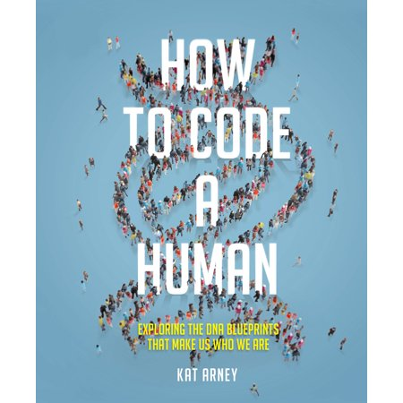 How to Code a Human : Exploring the DNA Blueprints That Make Us Who We Are - Arc Promo Code