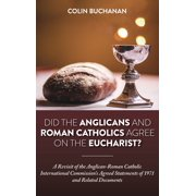 Did the Anglicans and Roman Catholics Agree on the Eucharist? (Hardcover)