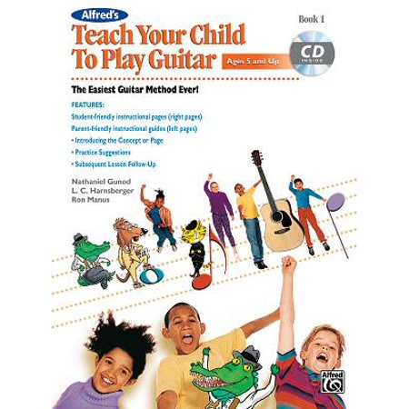 Alfred's Teach Your Child to Play Guitar, Bk 1