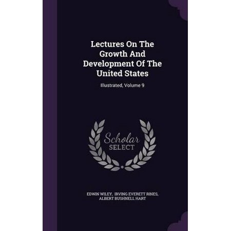 Lectures on the Growth and Development of the United States: Illustrated, Volume 9 - image 1 of 1