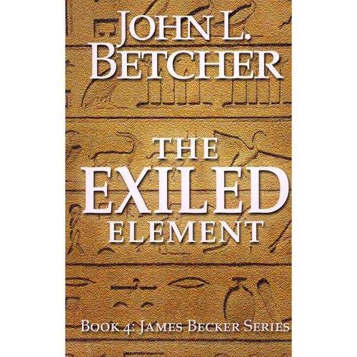 The Exiled Element: A James Becker Thriller