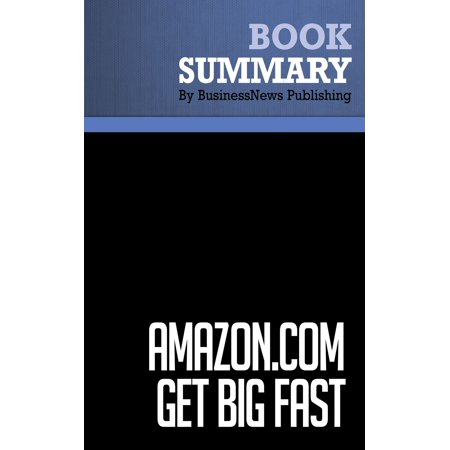 Summary: Amazon.com. Get Big Fast - Robert Spector - eBook This work offers a summary of the book  AMAZON.COM GET BIG FAST: Inside the Revolutionary Business Model That Changed the World  by Robert Spector.Who would have thought, twenty years ago, that we would be buying books from a computer, let alone reading them from a digital tablet? Interestingly, the idea for Amazon was conceived when Jeff Bezos, a Wall Street neophyte, was assigned the task of coming up with profitable Internet businesses. The idea of selling books on the Internet was the one which seemed to create the most interesting opportunities. An online bookstore would have a competitive advantage to physical stores  it could store endless titles and respond to its customers preferences.This summary of Amazon.com Get Big Fast talks about how Amazon came into being, and how Bezos developed the culture of his company, looking to Microsoft, FedEx and Walt Disney for inspiration. With an obsession for customer service he introduced functions like book recommendations and one-click buying.  In less than four years, Amazon.com went from zero to $2.6 billion in sales.  Says Robert Spector. With those stats in mind it comes as no surprise that Amazons company motto is to  Work hard, have fun and make history.  And make history it certainly has