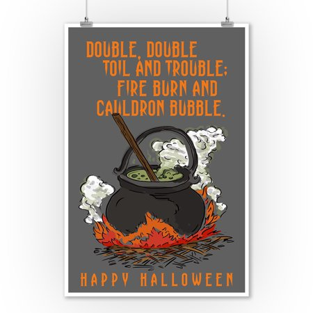 Double, Double Toil and Trouble - Happy Halloween - Lantern Press Artwork (9x12 Art Print, Wall Decor Travel Poster) - Happy Halloween Artwork