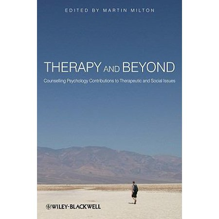 Therapy And Beyond  Counselling Psychology Contributions To Therapeutic And Social Issues