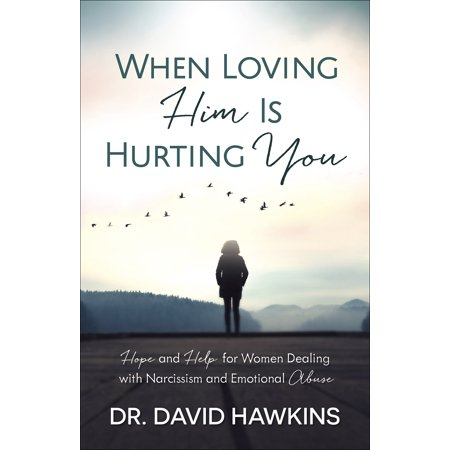 When Loving Him Is Hurting You : Hope and Help for Women Dealing with Narcissism and Emotional (The Hite Report On Women Loving Women)