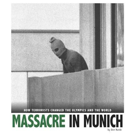 Massacre in Munich : How Terrorists Changed the Olympics and the