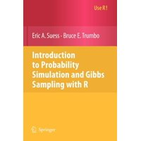Use R!: Introduction to Probability Simulation and Gibbs Sampling with R (Paperback)