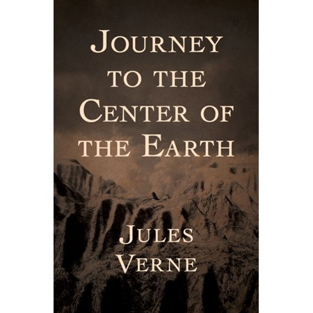 Journey to the Center of the Earth - eBook (Voyage To The Center Of The Earth)