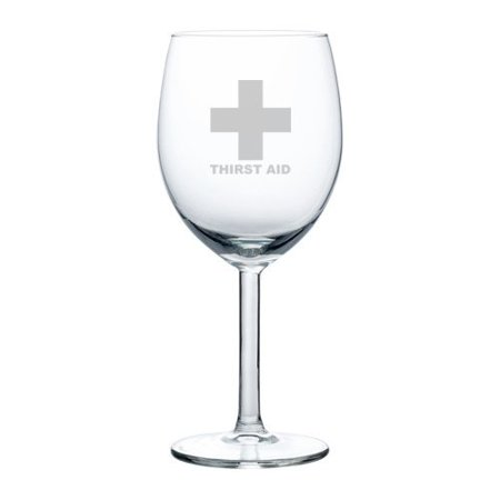 Wine Glass Goblet Funny Thirst Aid (10 oz)](Thirst Aid)