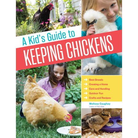 Kid's Guide to Keeping Chickens - Paperback (Best Chickens To Keep)