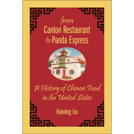 From Canton Restaurant to Panda Express : A History of Chinese Food in the United States (Chinese Express Sand Springs)