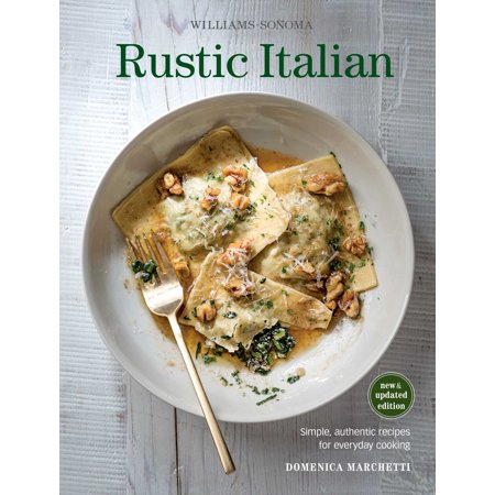 Rustic Italian (Williams Sonoma) Revised Edition : Simple, authentic recipes for everyday cooking - Williams Sonoma Home Halloween