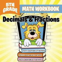 5th Grade Math Workbook: Decimals & Fractions (Paperback)