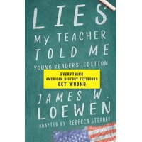 Lies My Teacher Told Me: Everything American History Textbooks Get Wrong (Hardcover)