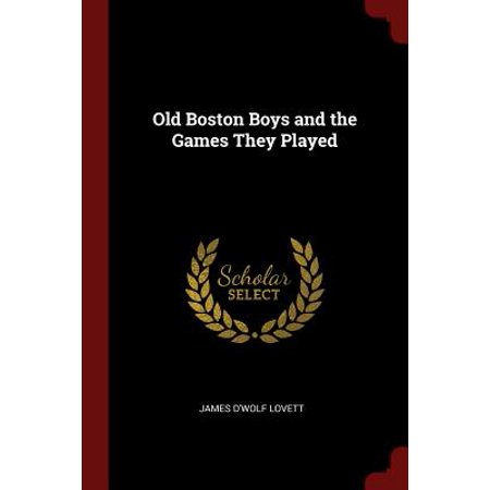 Old Boston Boys and the Games They Played - 8 Year Old Games For Boys
