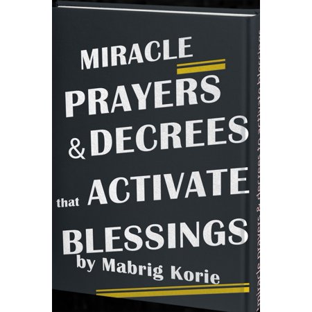 Miracle Prayers and Decrees that Activate Blessings - (Making Decrees To Activate The Heavenly Court)