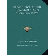 Great Speech of the Honorable James Buchanan (1852)