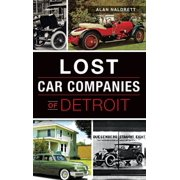 Lost Car Companies of Detroit (Hardcover)