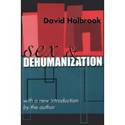 Social Policy and Social Theory Series: Sex and Dehumanization (Paperback)