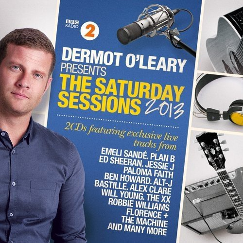 Dermot O'leary Saturday Sessions 2013 / Various
