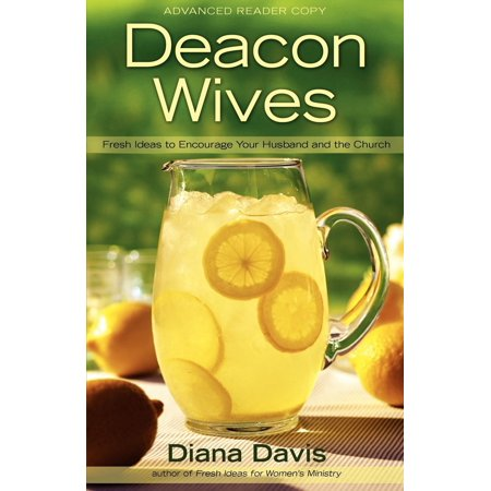 Deacon Wives : Fresh Ideas to Encourage Your Husband and the Church for $<!---->