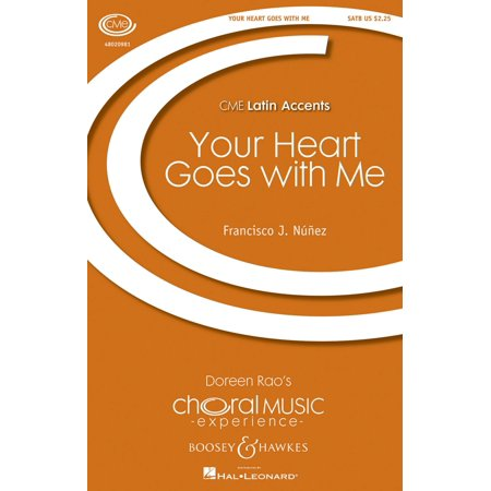 Boosey and Hawkes Your Heart Goes with Me (CME Latin Accents) SATB composed by Francisco J. Núnez