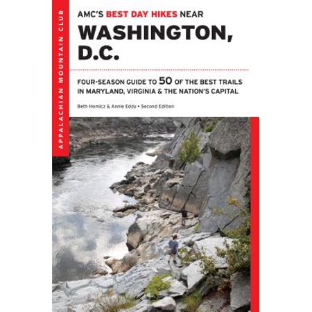 AMC's Best Day Hikes Near Washington, D.C. : Four-Season Guide to 50 of the Best Trails in Maryland, Virginia, and the Nation's (Best Sights In Washington Dc)