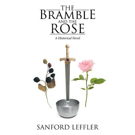 The Bramble and the Rose : A Historical Novel