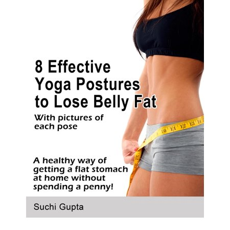 8 Effective Yoga Postures to Lose Belly Fat - (Best Exercise To Lose Belly Fat For Men)