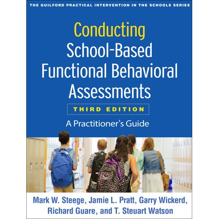 Conducting School-Based Functional Behavioral Assessments, Third Edition : A Practitioner's (Non Pharmacological Interventions For Behavioral Symptoms Of Dementia)